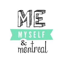 Me myself and montreal